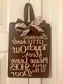 Door Hanger, Little Fingers Touch Our Floor, Leave Shoes at