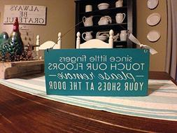 Door Sign, Since Little Fingers Touch Our Floor, Please Remo