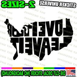 America love it or leave it Truck Car Vinyl Decal Sticker Pa