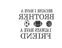 Brothers Friends Kid Room Sports Decor Wall Quote Decal Remo