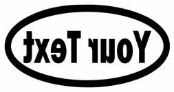 CUSTOM TEXT OVAL Vinyl Decal Sticker Window Bumper Your Pers
