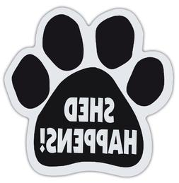 Dog Paw Shaped Magnets: SHED HAPPENS!  | Dogs, Gifts, Cars