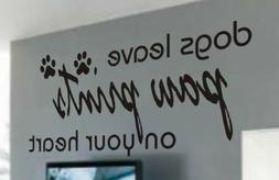 DOGS LEAVE PAW PRINTS ON YOUR HEART QUOTE VINYL WALL DECAL S