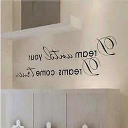 Dream until your dreams come true Wall Famous PVC Wall Stick
