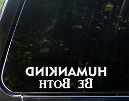 HUMANKIND Be Both  Die Cut Decal/ Bumper Sticker For Windows