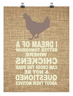 I Dream of a Better Tomorrow - Funny Chicken Kitchen Poster