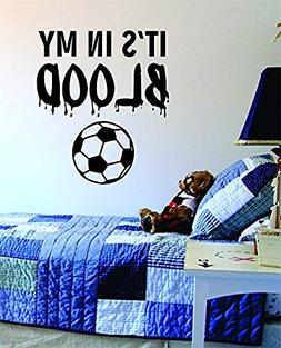 Crystal Emotion Its In My Blood Soccer Sticker Wall Art Viny