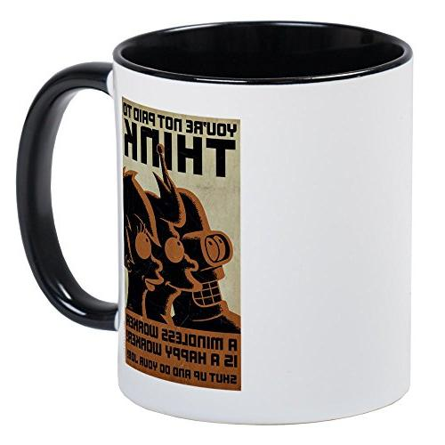CafePress - Futurama You're Not Paid To Think - Unique Coffe