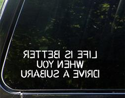 """Life Is Better When You Drive A Subaru - 9"""" x 3"""" Vinyl Die C"""