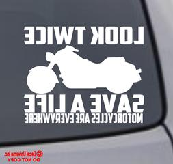 LOOK TWICE SAVE A LIFE MOTORCYCLE VINYL DECAL STICKER WINDOW