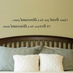 de3a24a906 LOVED YOU FOR A THOUSAND YEARS Wall Art Decal Quote Words Le
