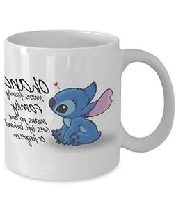 Ohana - Coffee Mug, Tea Cup, Funny, Quote, Gift Idea for Him