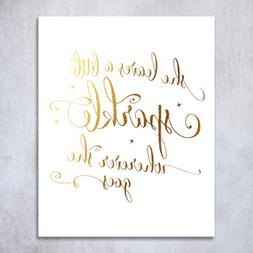 She Leaves A Little Sparkle Wherever She Goes Gold Foil Prin