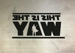This Is The Way 5in Window, Car Decal Sticker , Mandalorian