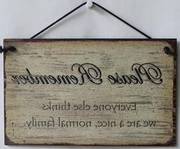 "5x8 Vintage Style Sign Saying, ""Please Remember Everyone els"