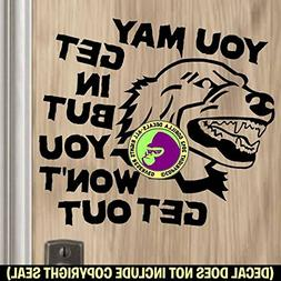 YOU MAY GET IN Funny Beware Dog Vinyl Decal Sticker B